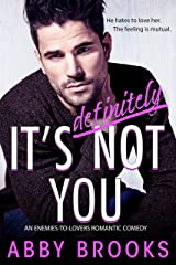 It's Definitely Not You: An Enemies-to-Lovers Romantic Comedy (The Hutton Family Book 6) Kindle Edition