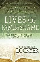 Lives of Fame & Shame: Fascinating Figures in Bible History