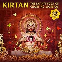 Kirtan: The Bhakti Yoga of Chanting Mantras