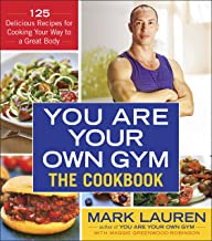 You Are Your Own Gym: The Cookbook: 125 Delicious Recipes for Cooking Your Way to a Great Body (English Edition)