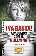 ¡Ya basta! Acabemos con el bullying (Colección Nomen Omen) (Spanish Edition)