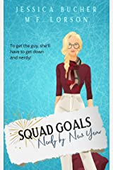Squad Goals: Nerdy by New Year Kindle Edition