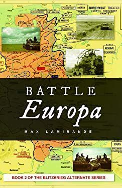 Battle Europa: Book 2 of the Blitzkrieg Alternate Serie