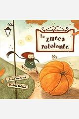 La zucca rotolante (2-5 anni, libro per bambini, autunno libro bambini, libro illustrato bambini, halloween libri, primi lettori) (Italian Edition) Kindle Edition