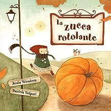 La zucca rotolante (3-8 anni, libro per bambini, autunno libro bambini, libro illustrato bambini, halloween libri, primi l...