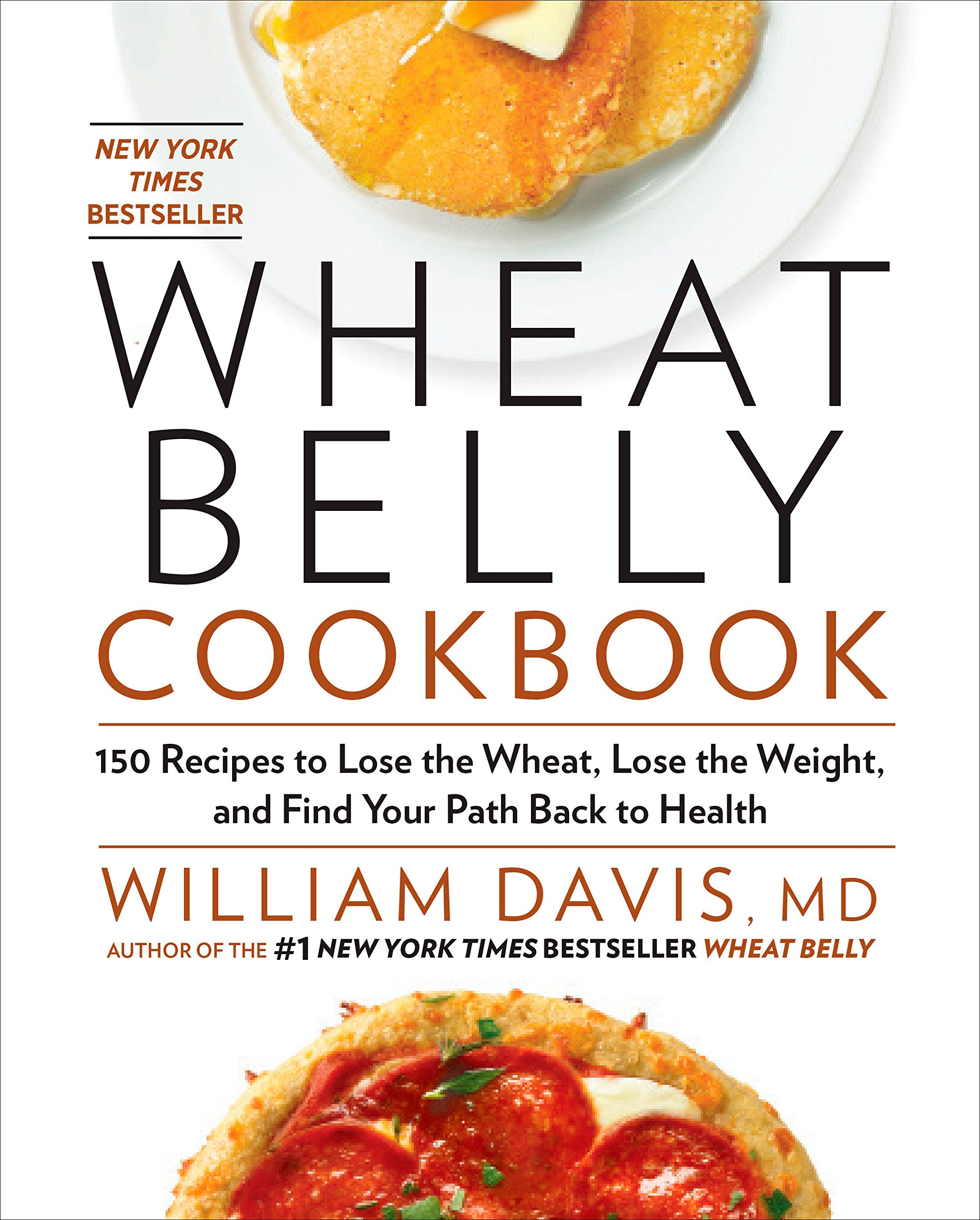 Image OfWheat Belly Cookbook: 150 Recipes To Help You Lose The Wheat, Lose The Weight, And Find Your Path Back To Health