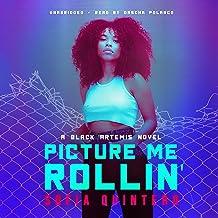 Picture Me Rollin': A Black Artemis Novel