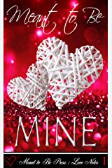 Meant to Be...MINE (Meant to Be Love Notes Book 1) Kindle Edition