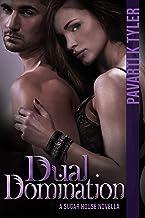 Dual Domination (Sugar House Series Book 3)