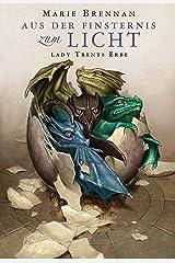 Lady Trents Erbe: Aus der Finsternis zum Licht (Lady Trents Memoiren) (German Edition) Kindle Edition