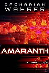 Amaranth: A Short Story Kindle Edition