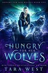 Hungry for Her Wolves Kindle Edition