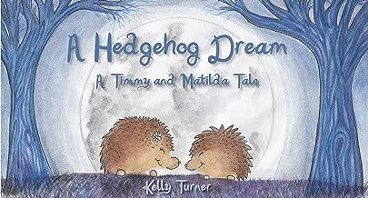 A Hedgehog Dream: A Timmy and Matilda Tale