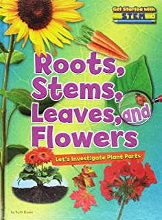 Roots, Stems, Leaves, and Flowers: Let's Investigate Plant Parts (Get Started With STEM)