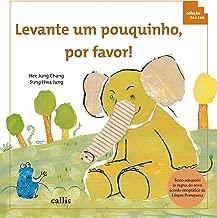 Levante um pouquinho, por favor (Tan Tan) (Portuguese Edition)