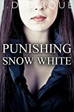 Punishing Snow White (Dark BDSM Fairy Tale Erotica) (Twisted Tales Book 2)