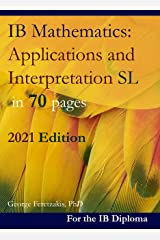 IB Mathematics: Applications and Interpretation SL in 70 pages: 2021 Edition (English Edition) Format Kindle