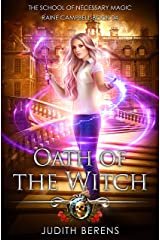 Oath Of The Witch: An Urban Fantasy Action Adventure (School of Necessary Magic Raine Campbell Book 4) Kindle Edition