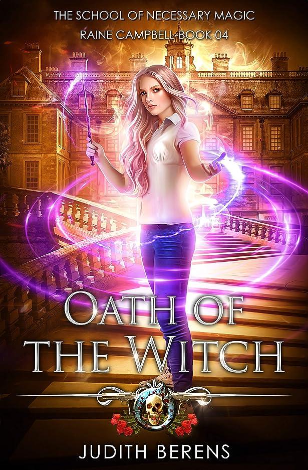 ご近所所有者太いOath Of The Witch: An Urban Fantasy Action Adventure (School of Necessary Magic Raine Campbell Book 4) (English Edition)