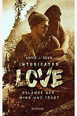 Intoxicated Love: Solange der Wind uns trägt Kindle Ausgabe