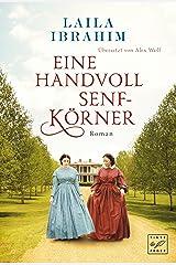 Eine Handvoll Senfkörner (Blühende Freiheit 2) (German Edition) eBook Kindle