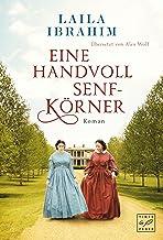 Eine Handvoll Senfkörner (Blühende Freiheit 2) (German Edition)
