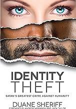 Identity Theft: Satan's Greatest Crime Against Humanity