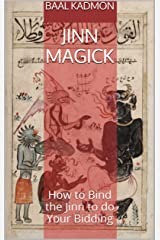 Jinn Magick: How to Bind the Jinn to do Your Bidding Kindle Edition
