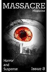 Massacre Magazine - Issue 8: Horror and Suspense Kindle Edition