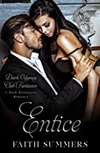 Entice: A Dark Billionaire Romance (Dark Odyssey Club Fantasies Book 1)