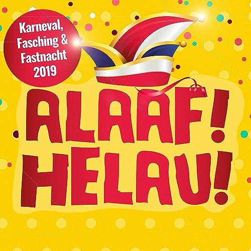 Alaaf Helau Karneval Fasching Fastnacht 2019 By Various Artists