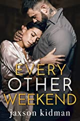 Every Other Weekend Kindle Edition