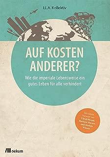 Auf Kosten Anderer?: Wie die imperiale Lebensweise ein gutes Leben für alle verhindert (German Edition)