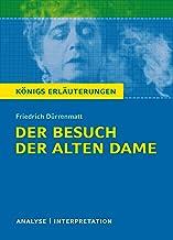 Der Besuch der alten Dame. Königs Erläuterungen.: Textanalyse und Interpretation mit ausführlicher Inhaltsangabe und Abitu...