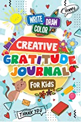 Creative Gratitude Journal for Kids: A Journal to Teach Kids to Practice the Attitude of Gratitude and Mindfulness in a Creative & Fun Way Paperback