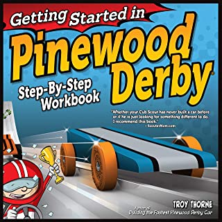 Getting Started in Pinewood Derby: Step-By-Step Workbook to Building Your First Car (Fox Chapel Publishing) Beginner-Frien...