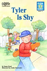 Tyler is Shy (Reader's Digest) (All-Star Readers) Kindle Edition