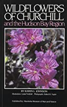 Wildflowers of Churchill: And the Hudson Bay Region