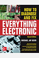 How to Diagnose and Fix Everything Electronic, Second Edition Kindle Edition