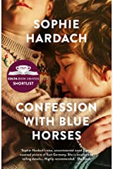 Confession with Blue Horses: Shortlisted for the Costa Novel Award 2019 Kindle Edition