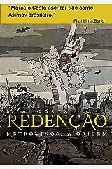 Redenção - Metrovinos: A Origem: A Luta de Um Homem Pela Sobrevivência (Portuguese Edition) Kindle Edition