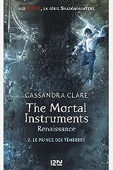 The Mortal Instruments, renaissance - tome 02 : Le prince des ténèbres Format Kindle