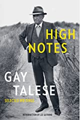 High Notes: Selected Writings of Gay Talese Kindle Edition