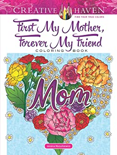 Creative Haven First My Mother, Forever My Friend Coloring Book (Creative Haven Coloring Books)