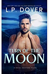 Turn of the Moon (A Royal Shifters novel Book 1) Kindle Edition