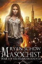 Masochist: The Rise of an Urban Legend (Swann Series Book 4)