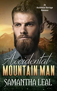 Accidental Mountain Man: An Accidental Marriage Romance