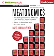 Meatonomics: How the Rigged Economics of Meat and Dairy Make You Consume Too Much