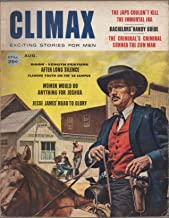 Climax: Exciting Stories for Men, vol. 2, no. 5 (August 1958): Japs Couldn't Kill Immortal Ira, Conning the Con Man, Women Would Do Anything for Joshua, Jesse James' Road to Glory, etc.