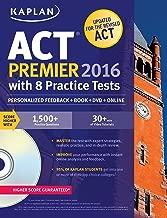 Kaplan ACT Premier 2016 with 8 Practice Tests: Personalized Feedback + Book + Online + DVD (Kaplan Test Prep)